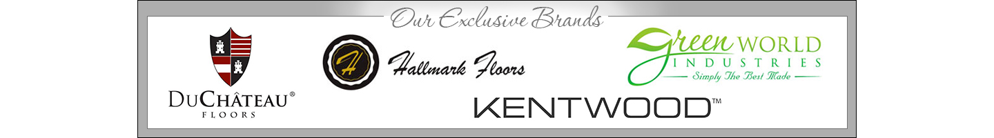 Our Exclusive Brands - DuChateau Floors, Hallmark Floors, Green World Industries and Kentwood Floors